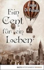 Ein Cent fur ein Leben af Luca Di Fulvio