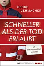 Schneller als der Tod erlaubt af Georg Lehmacher