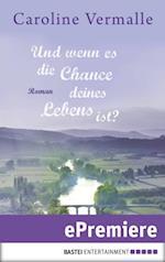 Und wenn es die Chance deines Lebens ist? af Caroline Vermalle