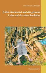 Kathi, Krawuzzel Und Das Geheime Leben Auf Der Alten Sanddune