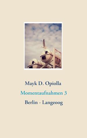 Bog, paperback Momentaufnahmen 3 af Mayk D. Opiolla