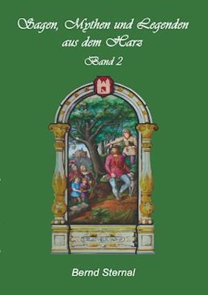Bog, paperback Sagen, Mythen Und Legenden Aus Dem Harz af Bernd Sternal