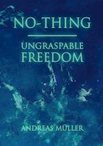 No-Thing - Ungraspable Freedom