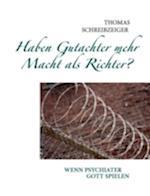 Haben Gutachter Mehr Macht ALS Richter? af Thomas Schreibzeiger