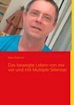Das Bewegte Leben Von Mir VOR Und Mit Multiple Sklerose af Klaus Kraemer