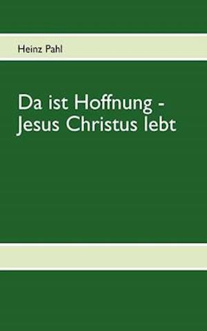 Bog, paperback Da Ist Hoffnung - Jesus Christus Lebt af Heinz Pahl