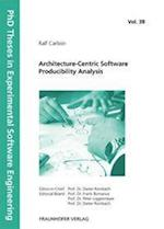 Architecture-Centric Software Producibility Analysis (PhD Theses in Experimental Software Engineering, nr. 38)