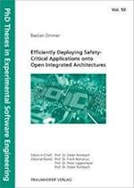 Efficiently Deploying Safety-Critical Applications onto Open Integrated Architectures (PhD Theses in Experimental Software Engineering, nr. 50)