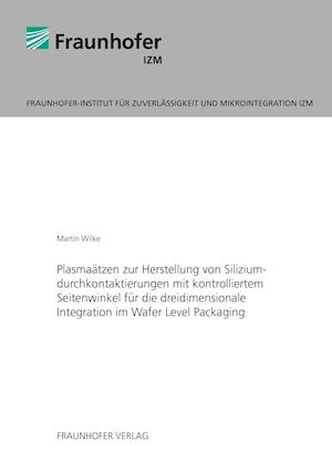 Bog, paperback Plasmaatzen Zur Herstellung Von Siliziumdurchkontaktierungen Mit Kontrolliertem Seitenwinkel Fur Die Dreidimensionale Integration Im Wafer Level Packa af Martin Wilke