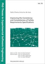 Improving the Consistency and Completeness of Safety Requirements Specifications. (PhD Theses in Experimental Software Engineering, nr. 55)