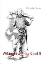 Wikingerwelten Band II af Rainer W. Grimm