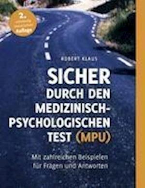 Sicher durch den Medizinisch-Psychologischen Test (MPU)
