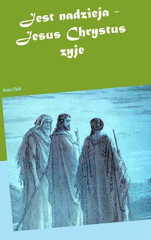 Bog, paperback Jest Nadzieja - Jesus Chrystus Zyje af Heinz Pahl
