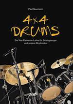 4x4 Drums: Die Vier-Elemente-Lehre fur Schlagzeuger und andere Rhythmiker af Paul Neumann