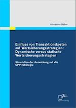 Einfluss von Transaktionskosten auf Wertsicherungsstrategien: Dynamische versus statische Wertsicherungsstrategien af Alexander Huber