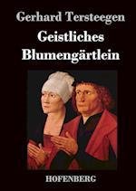 Geistliches Blumengartlein af Gerhard Tersteegen