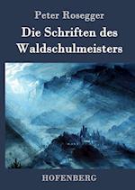 Die Schriften Des Waldschulmeisters