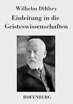 Einleitung in Die Geisteswissenschaften af Wilhelm Dilthey