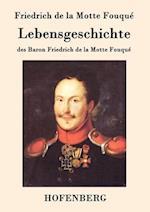 Lebensgeschichte Des Baron Friedrich de La Motte Fouque af Friedrich De La Motte Fouque