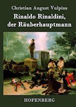 Rinaldo Rinaldini, Der Rauberhauptmann af Christian August Vulpius