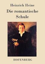Die Romantische Schule af Heinrich Heine