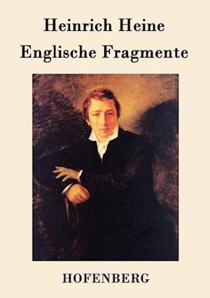 Bog, paperback Englische Fragmente af Heinrich Heine