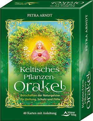 Keltisches Pflanzen-Orakel - Botschaften der Pflanzengeister für Heilung, Schutz und Fülle