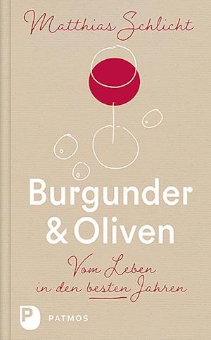 Burgunder und Oliven