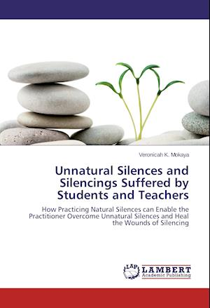 Unnatural Silences and Silencings Suffered by Students and Teachers