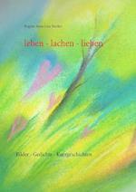 Leben - Lachen - Lieben af Brigitte Anna Lina Wacker