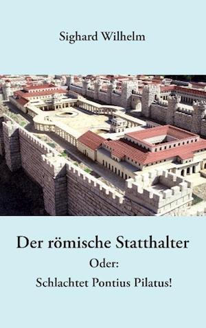 Der Romische Statthalter
