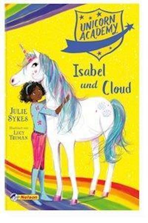 Unicorn Academy #4: Isabel und Cloud