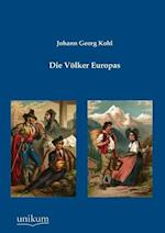Die V Lker Europas af Johann Georg Kohl