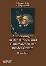Anmerkungen Zu Den Kinder- Und Hausmarchen Der Bruder Grimm