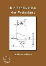 Die Fabrikation Der Weinsaure af Hermann Rasch