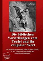 Die Biblischen Vorstellungen Vom Teufel Und Ihr Religioser Wert af Georg Langin