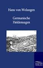 Germanische Heldensagen af Hans Von Wolzogen