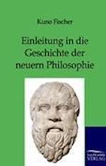 Einleitung in Die Geschichte Der Neuern Philosophie af Kuno Fischer