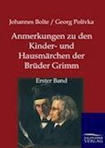 Anmerkungen Zu Den Kinder- Und Hausm Rchen Der Br Der Grimm af Johannes Bolte