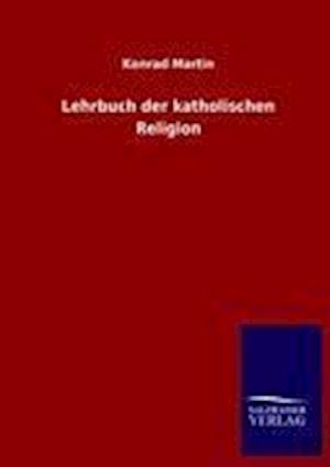 Lehrbuch der katholischen Religion