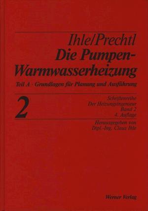 Der Heizungsingenieur 2. Die Pumpenwarmwasserheizung 1