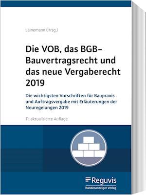 Die VOB, das BGB-Bauvertragsrecht und das neue Vergaberecht 2019