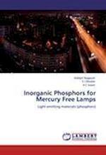 Inorganic Phosphors for Mercury Free Lamps af Indrajit Nagpure, H. C. Swart, S. J. Dhoble
