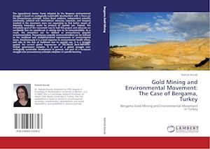 Gold Mining and Environmental Movement: The Case of Bergama, Turkey