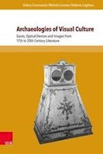 Archaeologies of Visual Culture (Interfacing Science, Literature, and the Humanities, nr. 11)