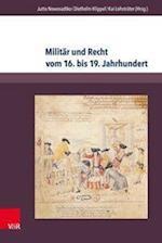 Militar Und Recht Vom 16. Bis 19. Jahrhundert (Herrschaft Und Soziale Systeme in Der Fruhen Neuzeit, nr. 19)