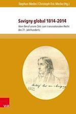 Savigny Global 1814-2014 (Beitrage Zu Grundfragen Des Rechts, nr. 22)