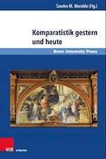 Komparatistik Gestern Und Heute (Global Poetics Literatur Und Kulturwissenschaftliche Studie, nr. 2)
