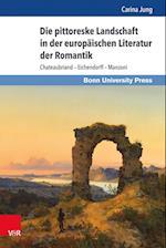 Die Pittoreske Landschaft in Der Europaischen Literatur Der Romantik (Grundungsmythen Europas in Literatur Musik Und Kunst, nr. 11)