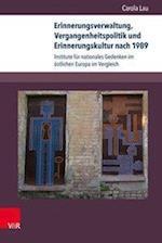 Erinnerungsverwaltung, Vergangenheitspolitik Und Erinnerungskultur Nach 1989 (Kultur Und Sozialgeschichte Osteuropas Cultural and Socia, nr. 6)